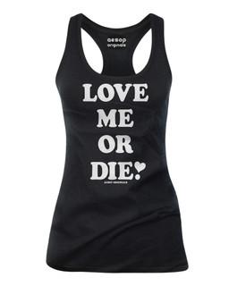Love Me Or Die - Tank Top Aesop Originals Clothing (Black)