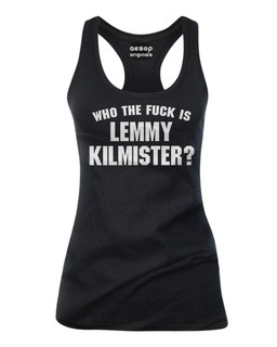 Who The Fuck Is Lemmy Kilmister? - Tank Top Aesop Originals Clothing (Black)
