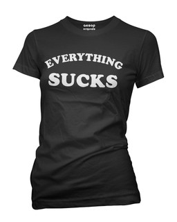Everything Sucks - Tee Shirt Aesop Originals Clothing (Black)