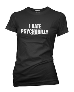 I Hate Psychobilly - Tee Shirt Aesop Originals Clothing (Black)