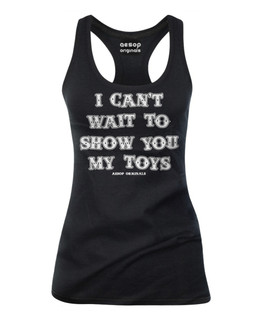 I Can't Wait To Show You My Toys - Tank Top Aesop Originals Clothing (Black)