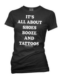 It's All About Shoes Booze And Tattoos - Tee Shirt Aesop Originals Clothing (Black)