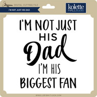 I'm Not Just His Dad