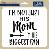 I'm Not Just His Mom