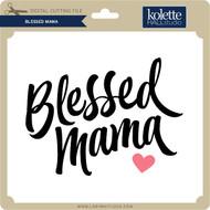 Blessed Mama