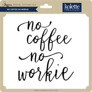 No Coffee No Workie