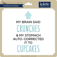 My Brain Said Crunches