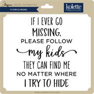 If I Ever Go Missing