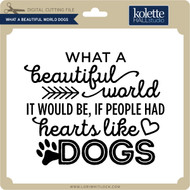 What A Beautiful World Dogs