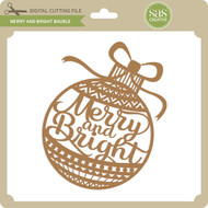 Merry and Bright Bauble