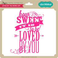 Loved By You Word Art