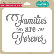 Families Are Forever Title