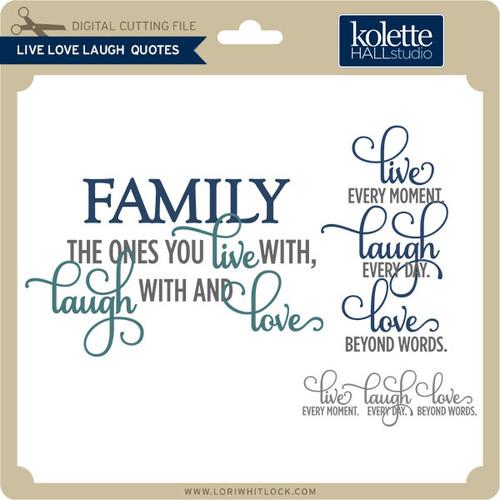 Live Love Laugh Quotes Interesting Live Laugh Love Quotes Lori Whitlock's SVG Shop