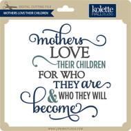 Mothers Love Their Children