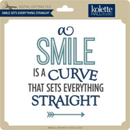 Smile Sets Everything Straight
