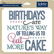 Birthdays Eat More Cake 2