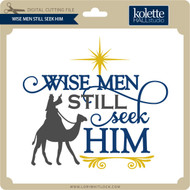 Wise Men Seek Him