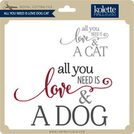 All Need Is Love Dog Cat