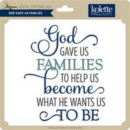 God Gave Us Families