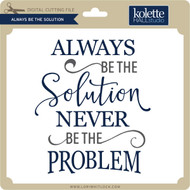 Always Be Solution