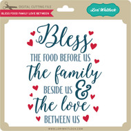 Bless Food Family Love Between