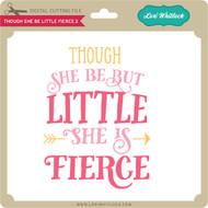 Though She Be Little Fierce 2