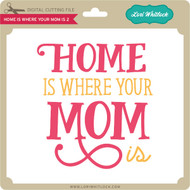 Home is Where Your Mom Is 2