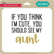 Baby T-Shirt: Cute Aunt
