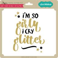 Baby T-Shirt: So Girly I Cry Glitter