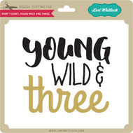 Baby T Shirt Young and Wild Three