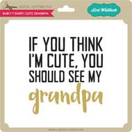 Baby T Shirt: Cute Grandpa