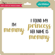Baby T-Shirt Set: Princess Mommy
