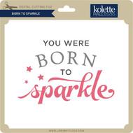 Born to Sparkle