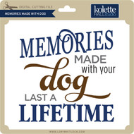 Memories Made with Dog