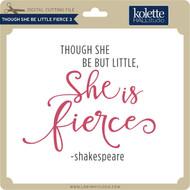 Though She Be Little Fierce 3
