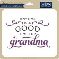 Anytime Good Time Grandma