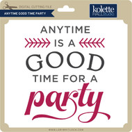 Anytime Good Time Party