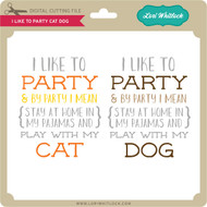 I Like to Party Cat Dog