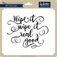 Wipe it Real Good