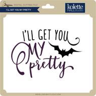 I'll Get You My Pretty