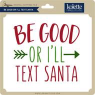 Be Good or I'll Text Santa