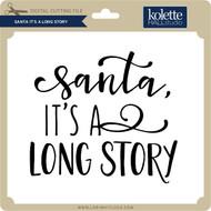 Santa It's a Long Story