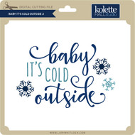 Baby It's Cold Outside 2