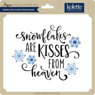 Snowflakes Kisses from Heaven