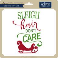 Sleigh Hair Don't Care