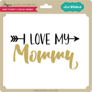 Baby T Shirt I Love My Mommy