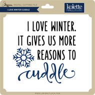 I Love Winter Cuddle
