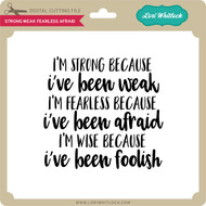 Strong Weak Fearless Afraid