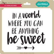 In A World Be Sweet