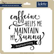 Caffeine Helps Me Maintain